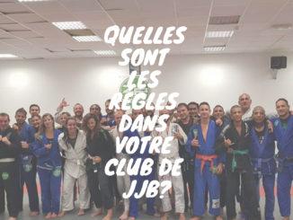 Quelles sont les régles dans votre club de club de jiu jitsu brésilien