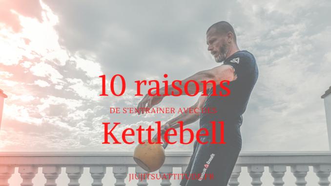 10 raisons entrainement kettlebell